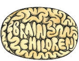 Brainchildren!