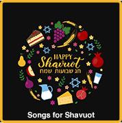 Shavuot Songs