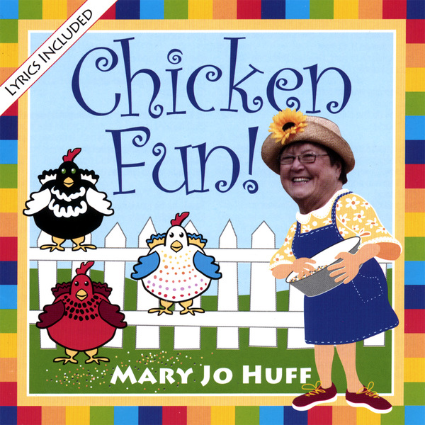 Mary Jo Huff: Chicken Fun CD with Lyrics
