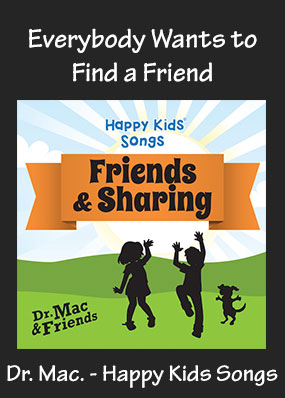 Everybody Wants to Find a Friend Song Download with Printables