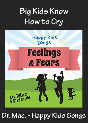 Big Kids Know How to Cry Song Download with Printables