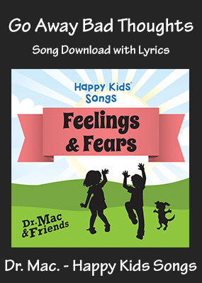 Go Away Bad Thoughts Song Download with Printables