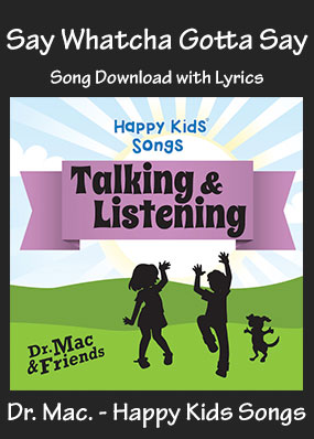 Say Whatcha Gotta Say Song Download with Printables