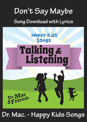 Don't Say Maybe Song Download with Printables