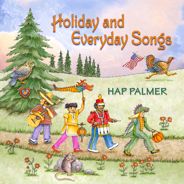 Hap Palmer:  Holiday & Everyday Songs