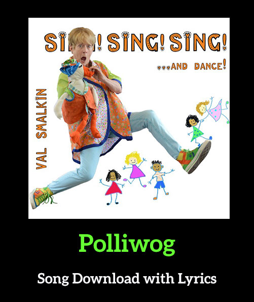 Polliwog Song Download with Lyrics