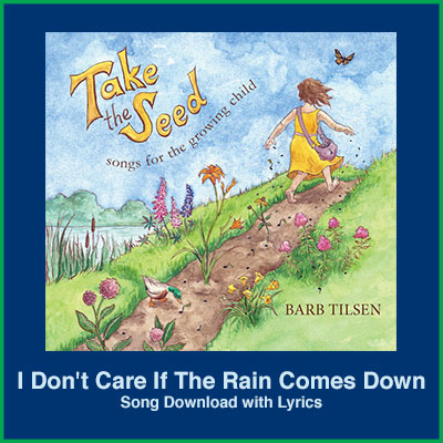 I Don't Care If The Rain Comes Down Song Download with Lyrics