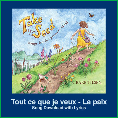 Tout ce que je veux - La paix Song Download with Lyrics