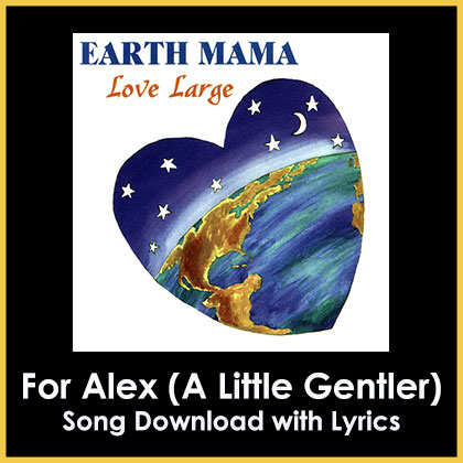 For Alex (A Little Gentler) Song Download with Lyrics