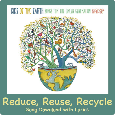 Reduce, Reuse, Recycle Song Download with Lyrics