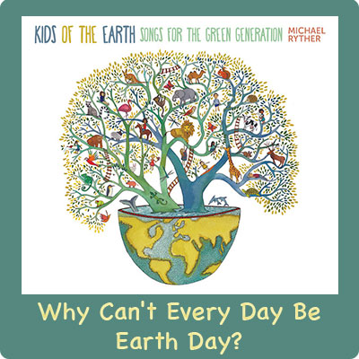 Why Can't Every Day Be Earth Day? Song Download with Lyrics
