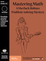 Mastering Math: A Sherlock Holmes Problem Solving Mystery Musical Play