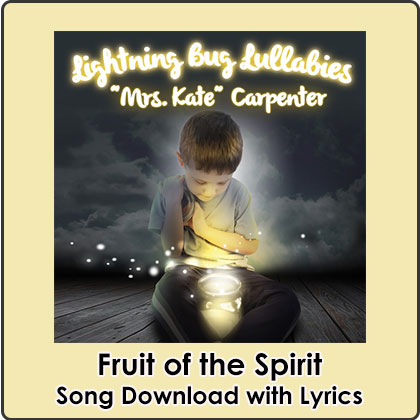 Fruit of the Spirit Song Download with Lyrics