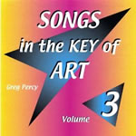 Songs in the Key of Art, Volume 3