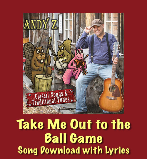 Take Me Out to the Ball Game Song Download with Lyrics