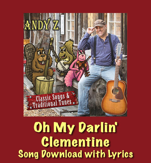 Oh My Darlin' Clementine Song Download with Lyrics