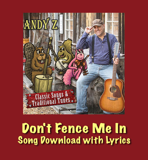 Don't Fence Me In Song Download with Lyrics
