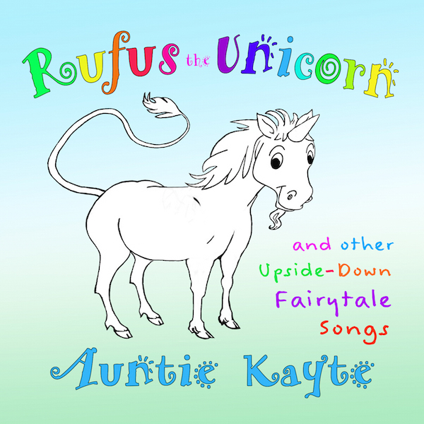Rufus the Unicorn and Other Upside-Down Fairytale Songs Album Download with Lyrics