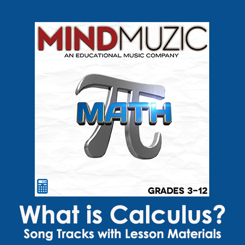 What is Calculus? Downloadable Tracks with Lyrics and Quiz