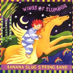 Banana Slug String Band: Wings of Slumber
