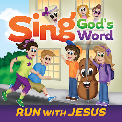 Sing God's Word - Run with Jesus Album Download with Lyrics