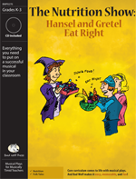 The Nutrition Show: Hansel and Gretel Eat Right Musical Play