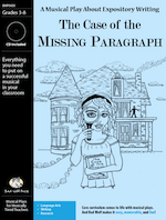 Expository Writing: Case of the Missing Paragraph Downloadable Musical Play with Printables