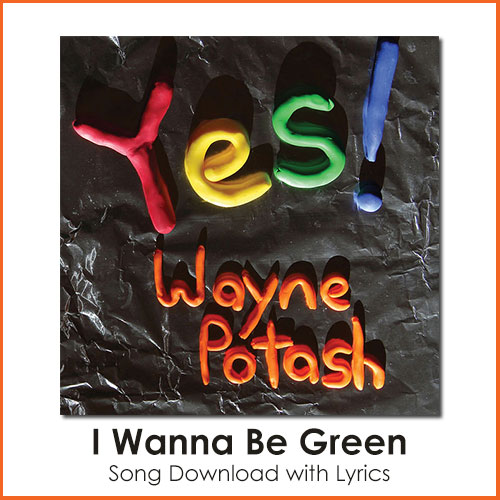 I Wanna Be Green Song Download with Lyrics