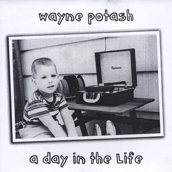 Wayne Potash: A Day In The Life Album Download with Lyrics