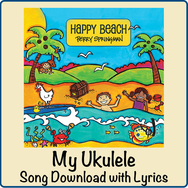 My Ukulele Song Download with Lyrics