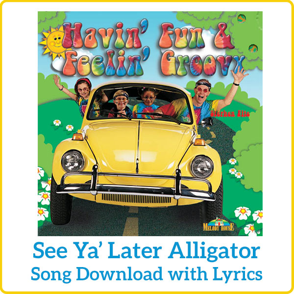 See Ya Later Alligator Song Download with Lyrics