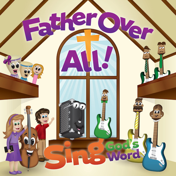 Sing God's Word - Father over All! Album Download with Lyrics