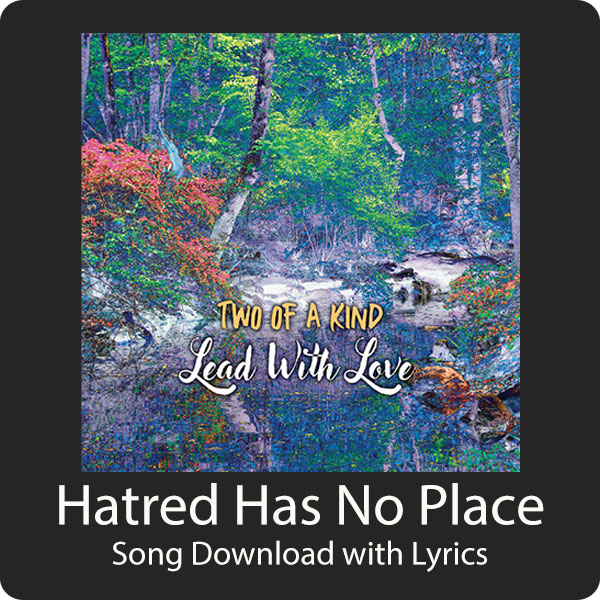 Hatred Has No Place Song Download with Lyrics
