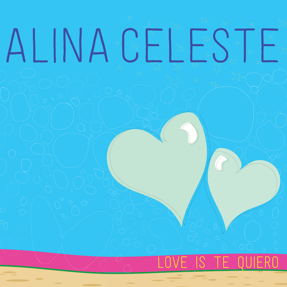 Alina Celeste: Love Is Te Quiero Album Download