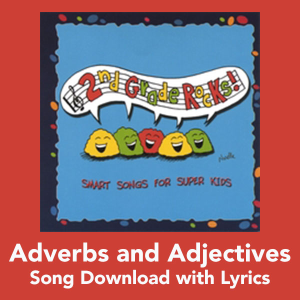 Adverbs and Adjectives Song Download with Lyrics