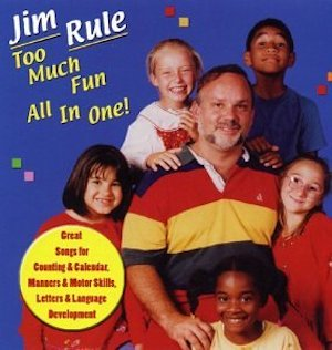 Jim Rule: Too Much Fun All In One