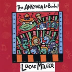 Lucas Miller: The Anaconda La Bamba!