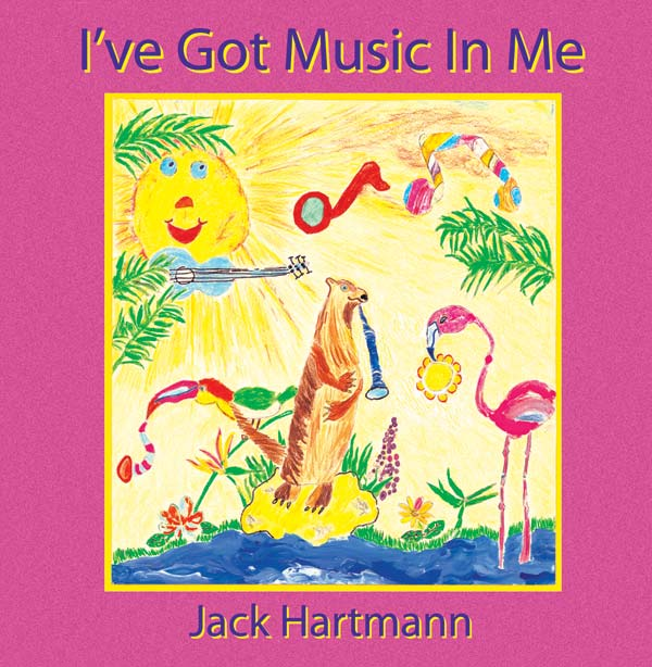 Jack Hartmann: I've Got Music In Me