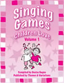Singing Games Children Love: Volume 1