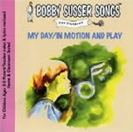 Bobby Susser: My Day/In Motion And Play