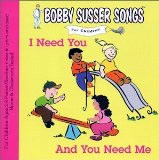 Bobby Susser: I Need You and You Need Me