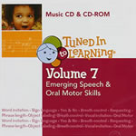 Tuned In To Learning Volume 7: Emerging Speech and Oral Motor Skills