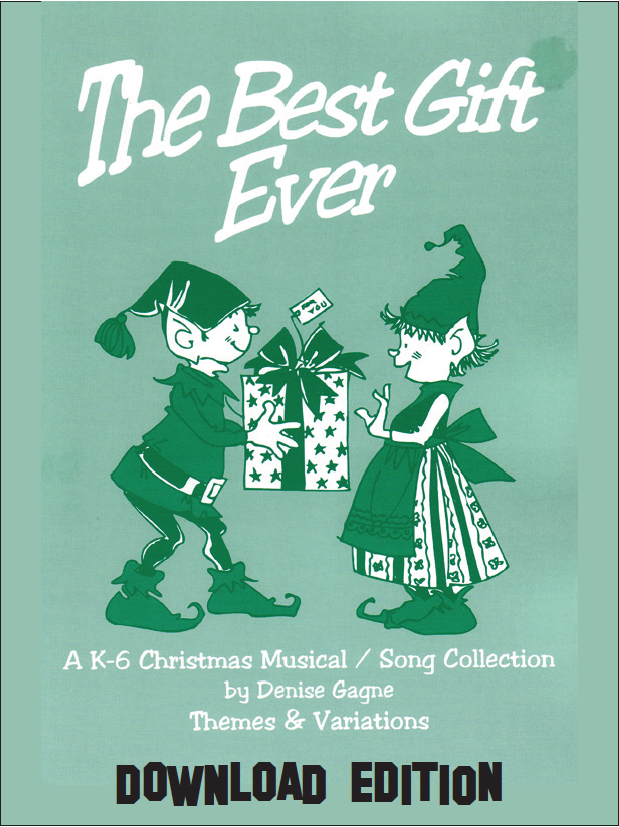 The Best Gift Ever: Downloadable Musical