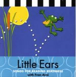 Little Ears: 27 Songs for Reading Readiness