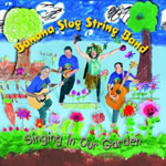 Banana Slug String Band: Singing In Our Garden