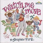 Stephen Fite: Watch Me Move CD