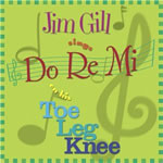 Jim Gill Sings Do Re Mi on his Toe Leg Knee CD