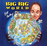 Bill Harley: Big Big World