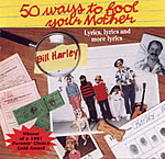 Bill Harley: 50 Ways to Fool Your Mother