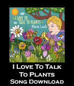 I Love to Talk to Plants Song Download with Printable
